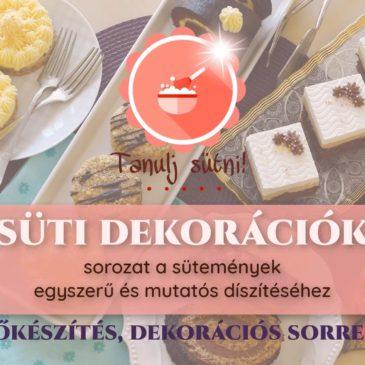 Sütemény dizájn – előkészítés, dekorációs sorrend